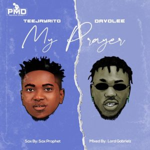 Teejayrito – My Prayer Ft. Davolee