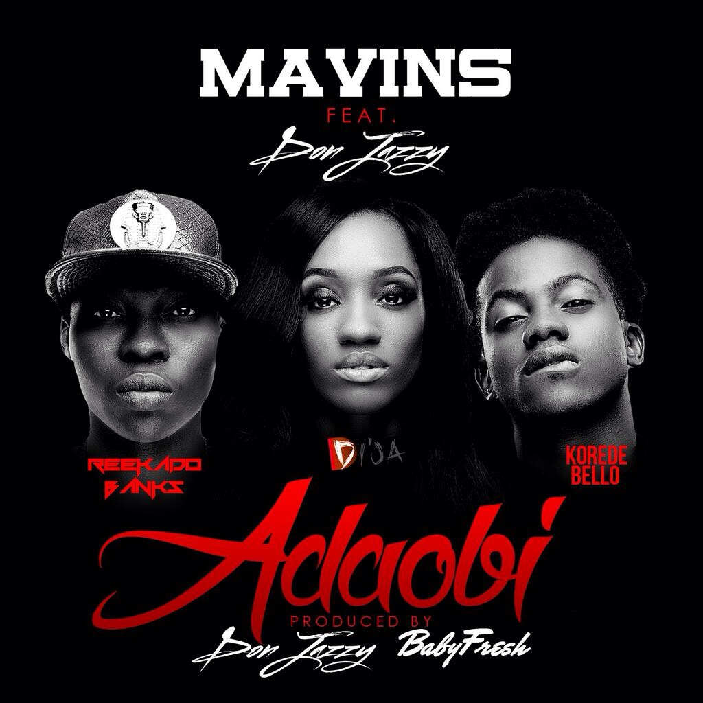 The Mavins – Adaobi ft. Don Jazzy, Reekado Banks, Korede Bello & Dija