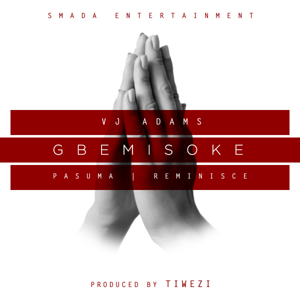 VJ Adams – Gbemisoke ft. Pasuma, Reminisce