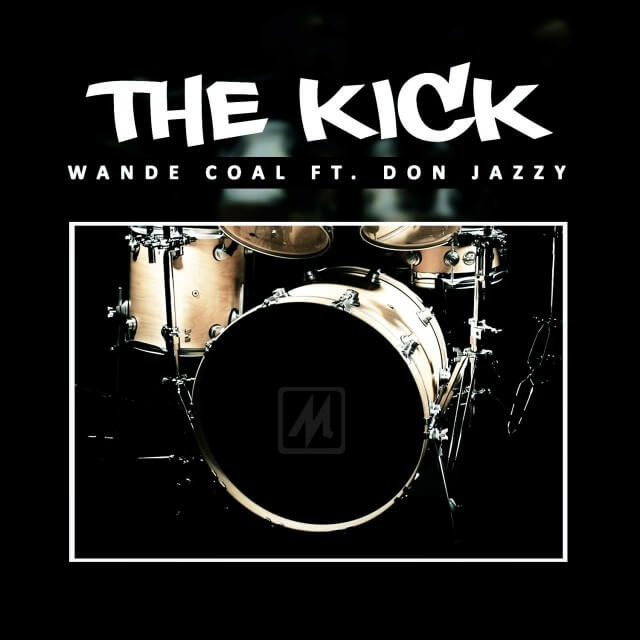 Wande Coal – The Kick ft. Don Jazzy
