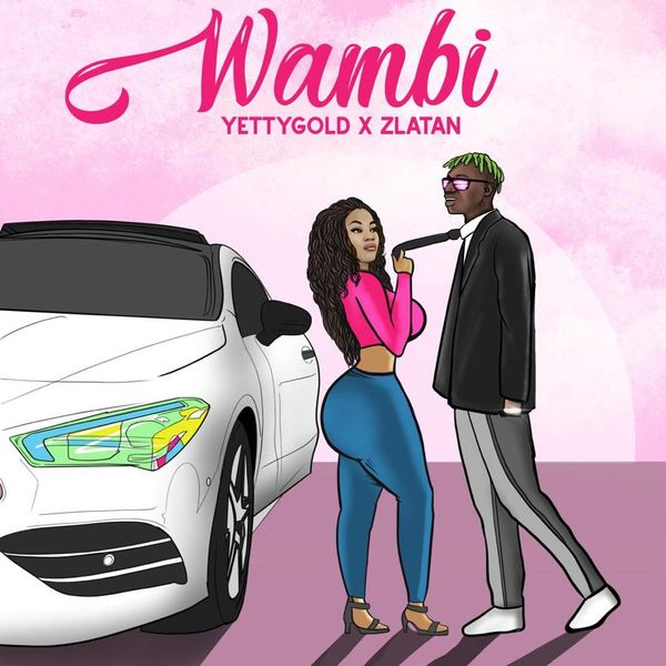 Yetty Gold – Wambi ft. Zlatan