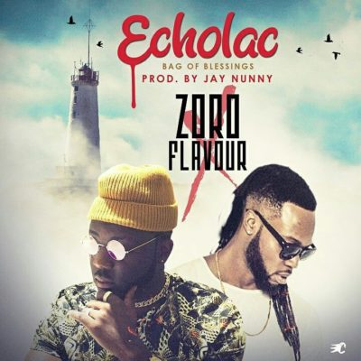 Zoro – Echolac (Bag Of Blessing) ft. Flavour