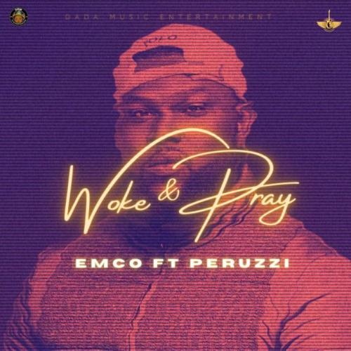 Emco – Woke & pray Ft. Perruzi