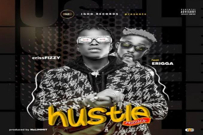 CrissFizzy – Hustle Ft. Erigga