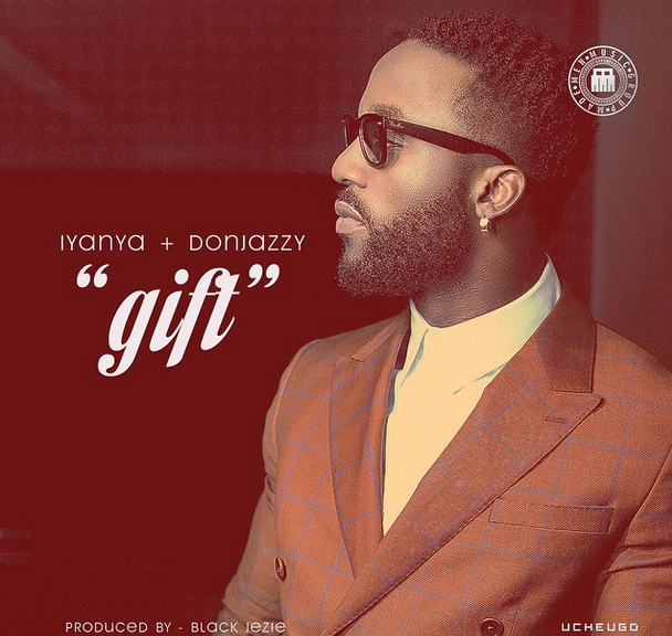 Iyanya – Gift ft Don Jazzy
