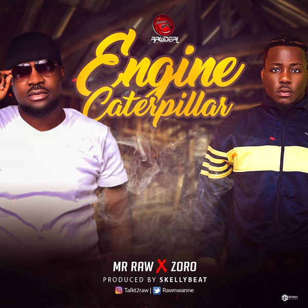 Mr Raw – Engine Caterpillar ft. Zoro