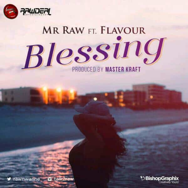 Mr. Raw – Blessing ft. Flavour