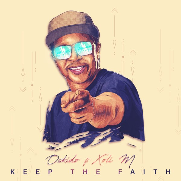 Oskido – Keep The Faith ft. Xoli M