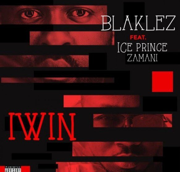 Blaklez – I Win Ft. Ice Prince