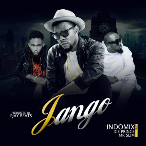 Indomix – Jango ft. Ice Prince, Mr. Slim