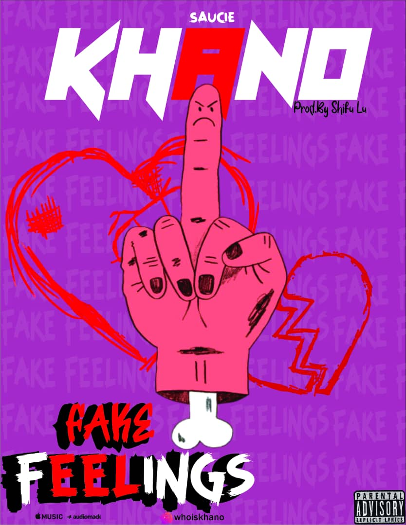 Saucie Khano – Fake Feelings